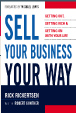 Sell Your Business Your Way by Rick Rickertsen
